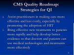 cms quality roadmap strategies for qi