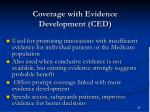 coverage with evidence development ced