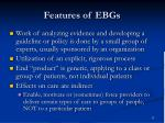 features of ebgs