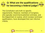 q what are the qualifications for becoming a federal judge