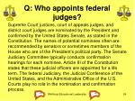 q who appoints federal judges