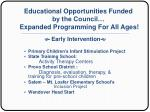 educational opportunities funded by the council expanded programming for all ages