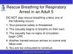 rescue breathing for respiratory arrest in an adult 5