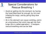 special considerations for rescue breathing 1