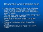 respirable and inhalable dust