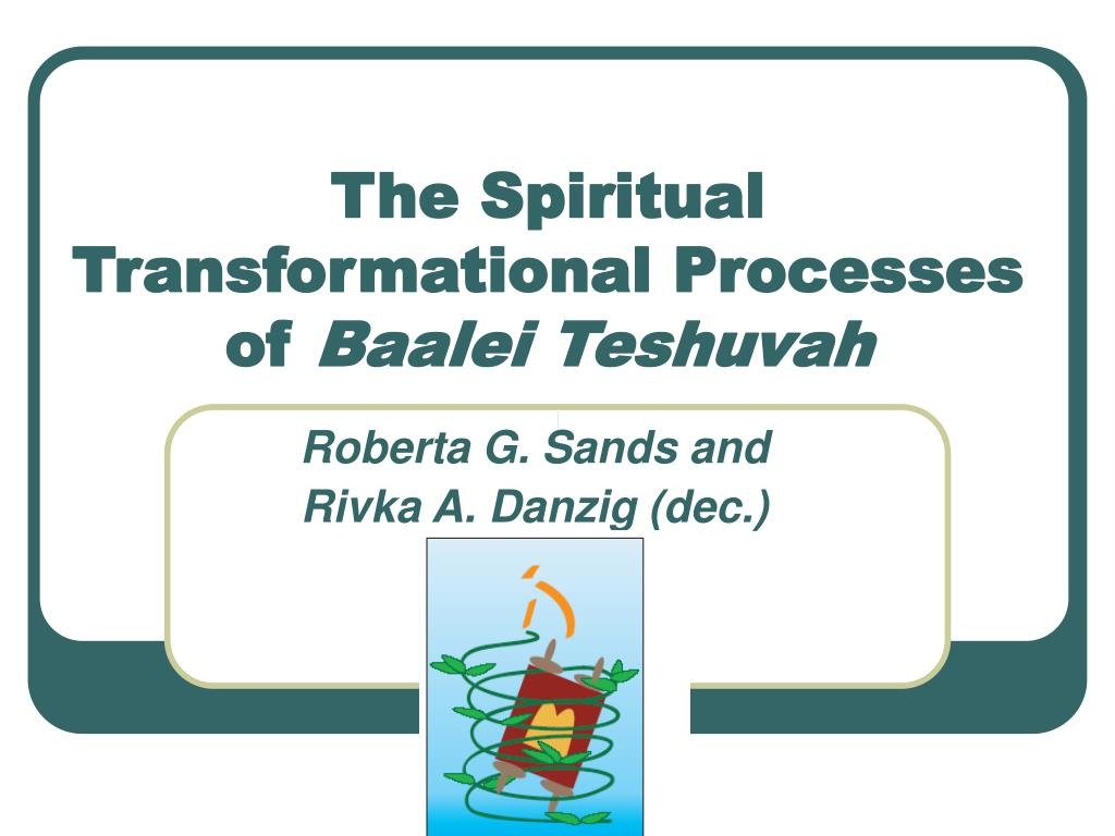 the spiritual transformational processes of baalei teshuvah