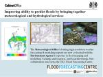 improving ability to predict floods by bringing together meteorological and hydrological services