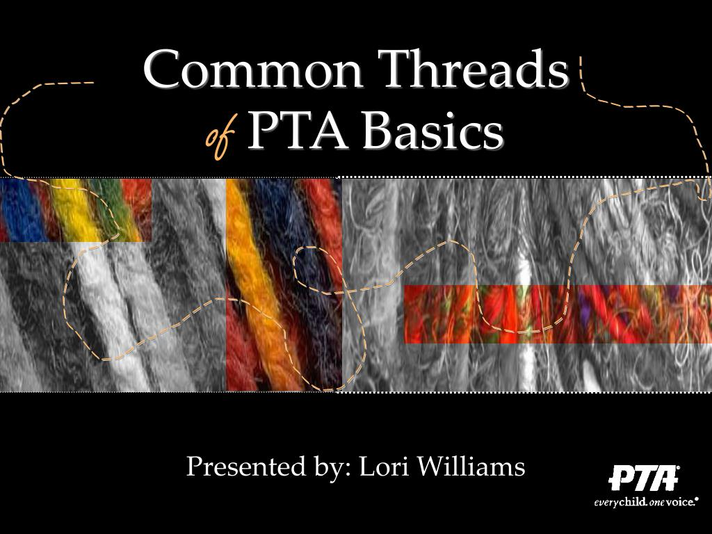 common threads of pta basics l.