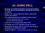 jo doing well