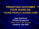 predicting outcomes four years on young people leaving care