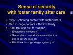 sense of security with foster family after care