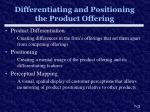 differentiating and positioning the product offering