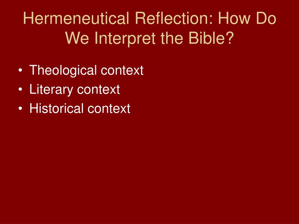 Hermeneutical Reflection: How Do We Interpret the Bible?