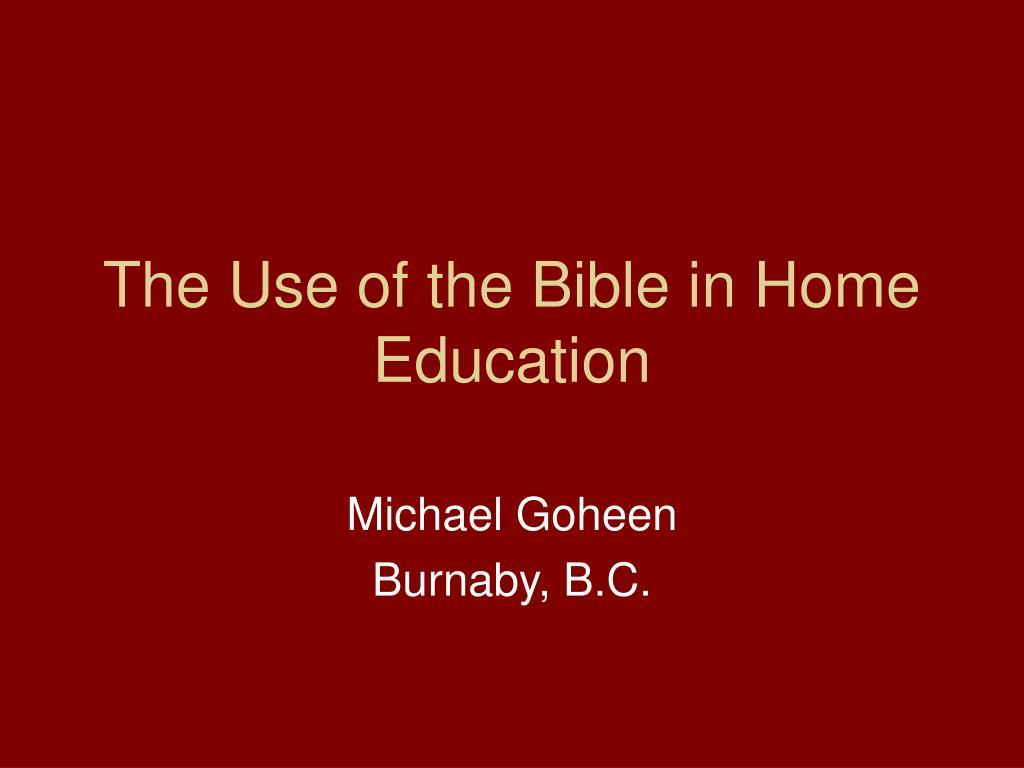 the use of the bible in home education l.