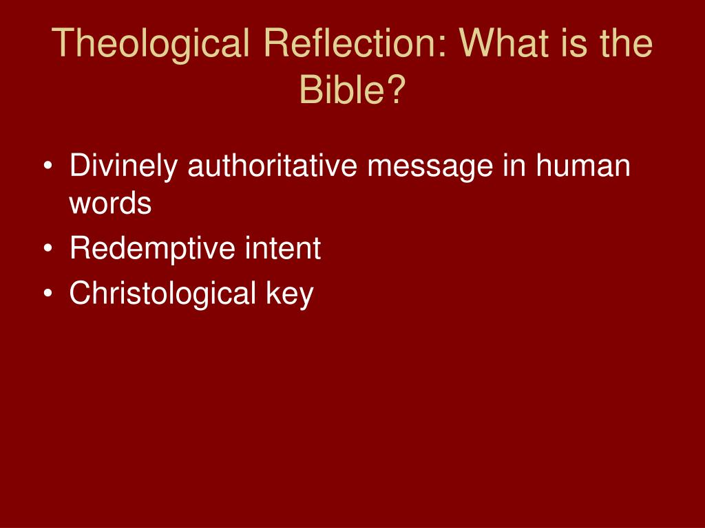 Theological Reflection: What is the Bible?