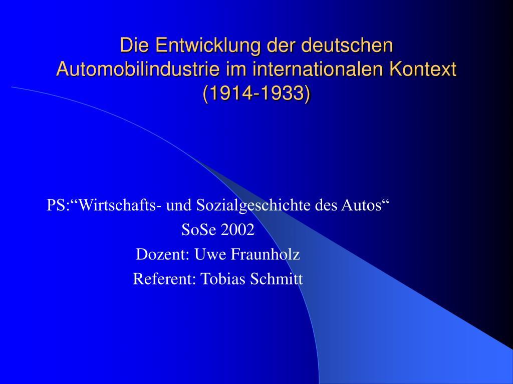 die entwicklung der deutschen automobilindustrie im internationalen kontext 1914 1933 l.