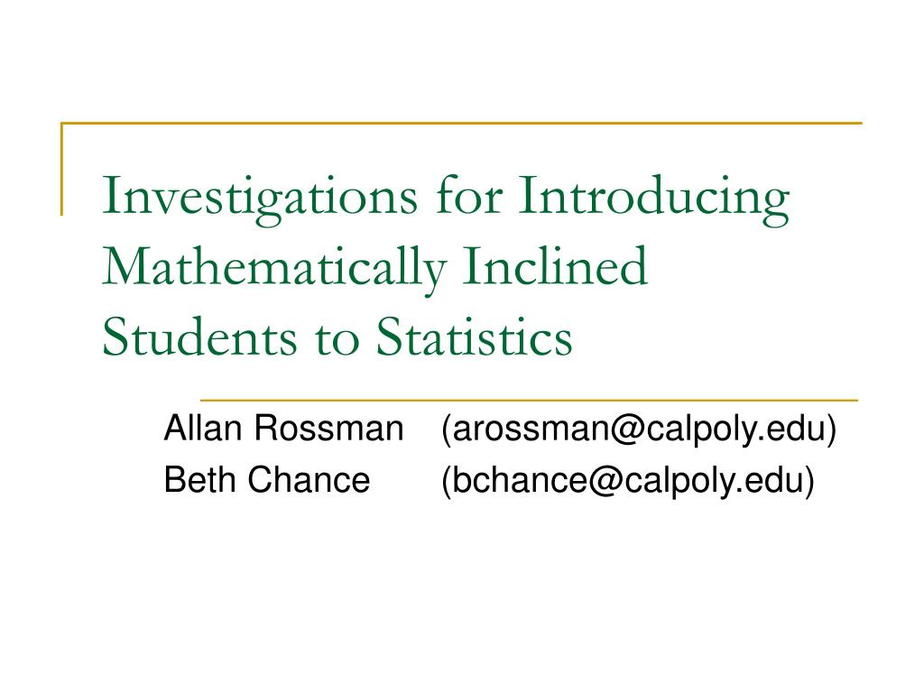investigations for introducing mathematically inclined students to statistics l.