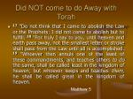 did not come to do away with torah