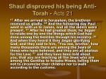 shaul disproved his being anti torah acts 21