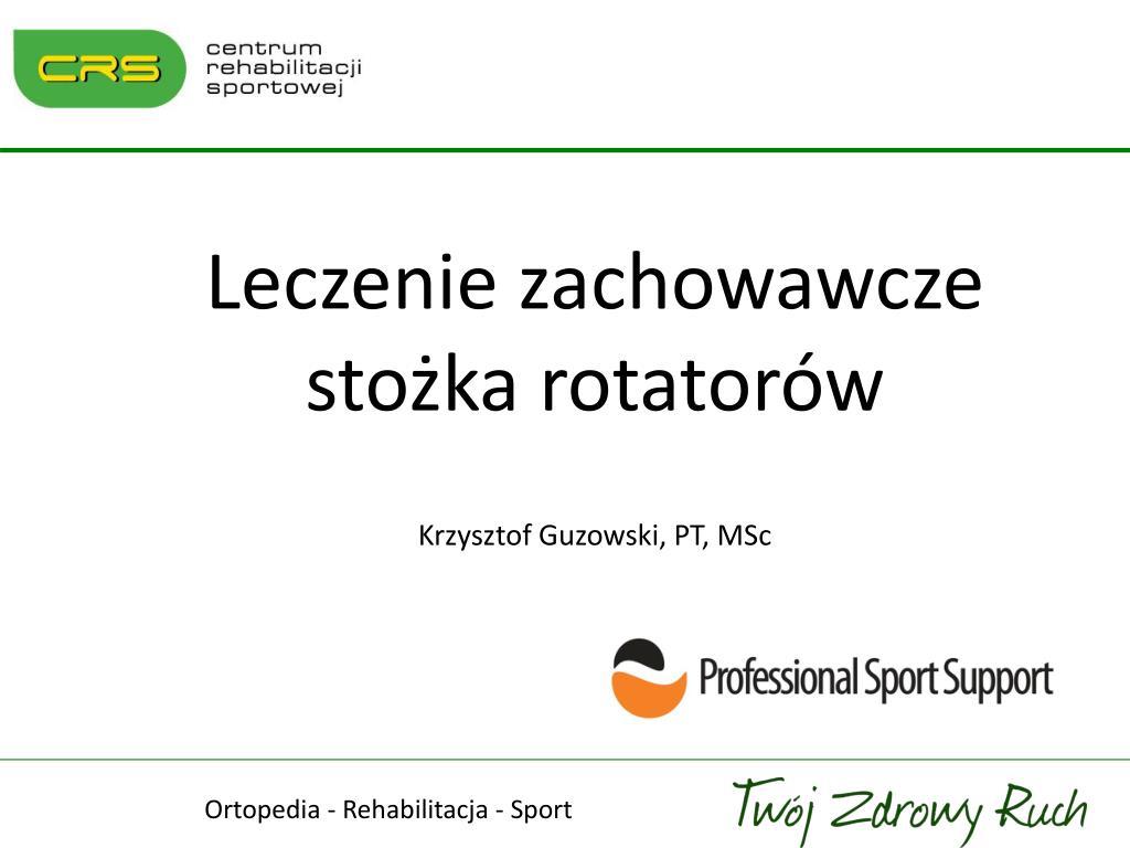 leczenie zachowawcze sto ka rotator w krzysztof guzowski pt msc l.