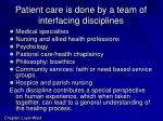 patient care is done by a team of interfacing disciplines