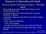research in spirituality and health immune system functioning study of 1 700 older adults