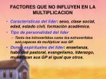factores que no influyen en la multiplicacion