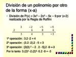 divisi n de un polinomio por otro de la forma x a31