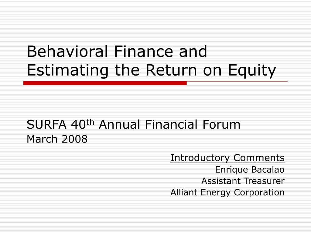 behavioral finance and estimating the return on equity l.