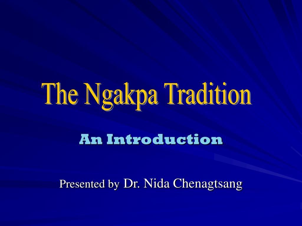 an introduction presented by dr nida chenagtsang l.