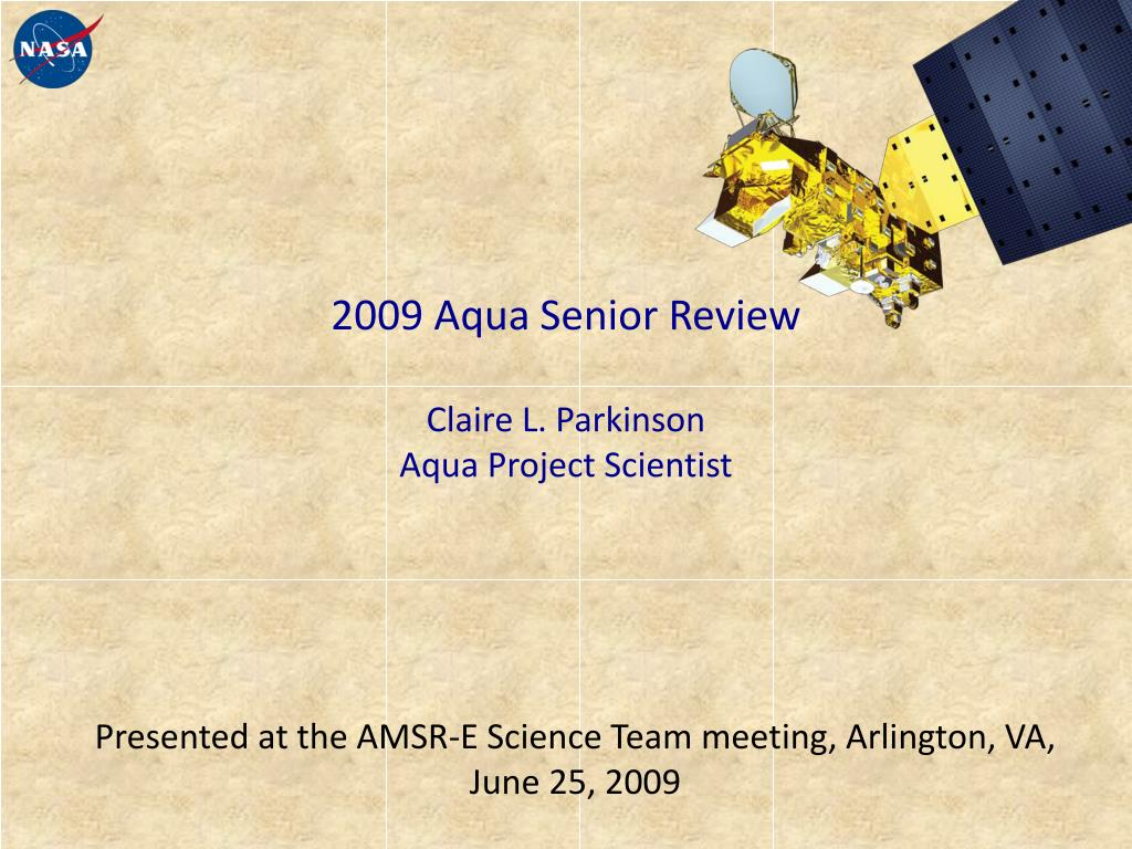 2009 aqua senior review claire l parkinson aqua project scientist l.