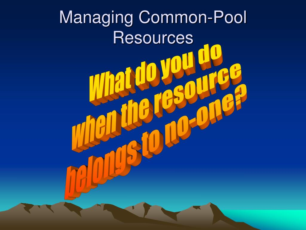 managing common pool resources l.