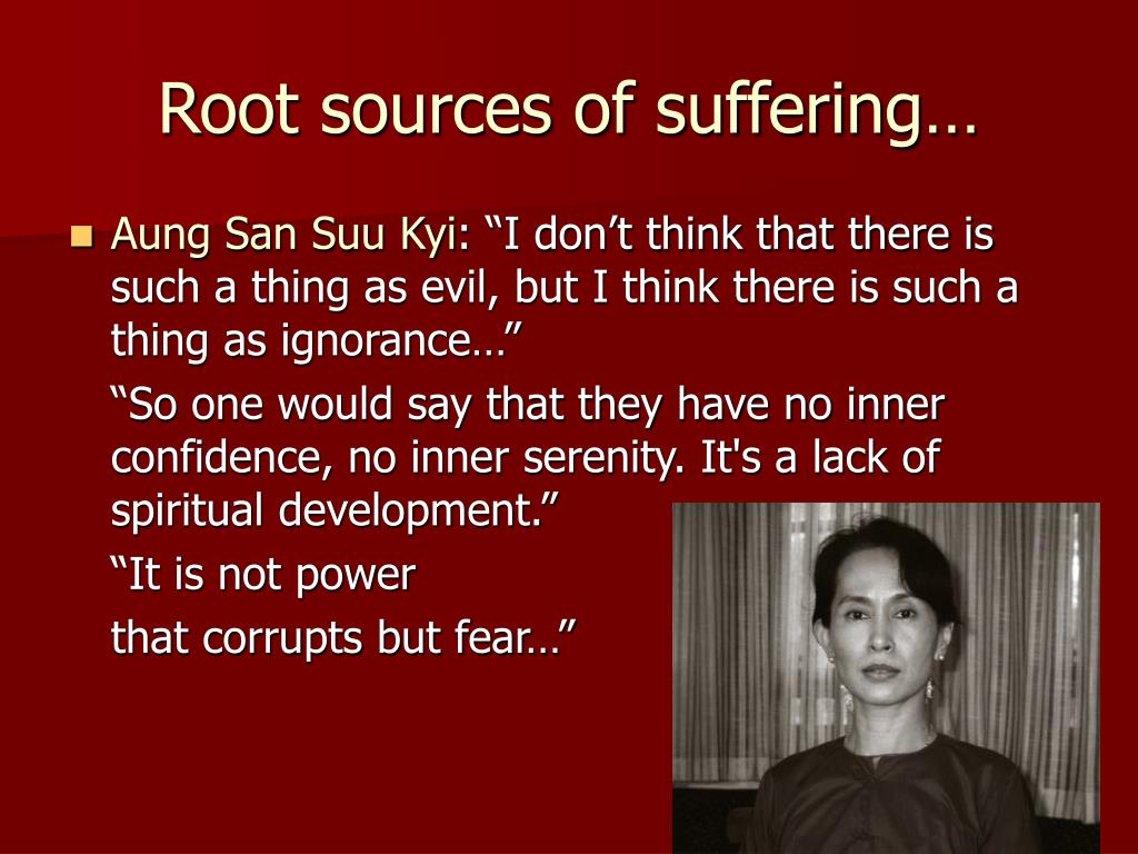 Root sources of suffering…