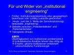 f r und wider von institutional engineering