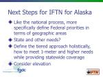 next steps for iftn for alaska