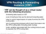vpn routing forwarding instance vrf