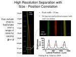 high resolution separation with size position correlation