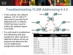 troubleshooting vlsm addressing 6 4 3