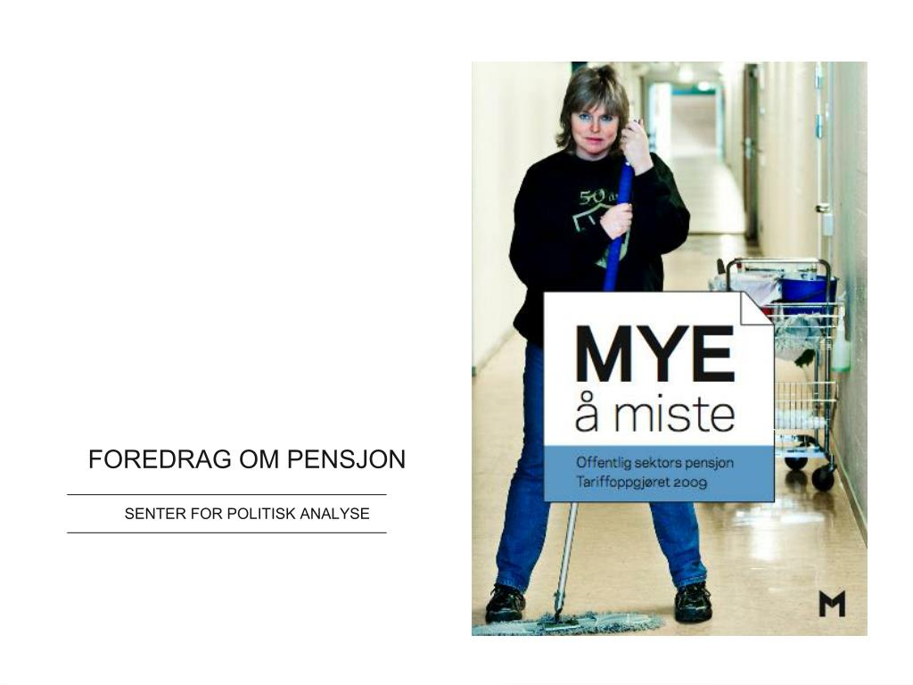 foredrag om pensjon senter for politisk analyse l.