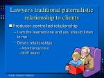 lawyer s traditional paternalistic relationship to clients