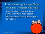 less than two years ago major insurance company ceo said