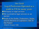 our guild legal profession operated as a guild in us for many years