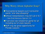 why worry about alphabet soup