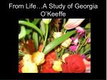 from life a study of georgia o keeffe