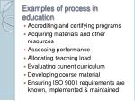 examples of process in education