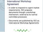 international workshop agreement