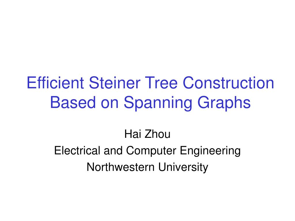 efficient steiner tree construction based on spanning graphs l.