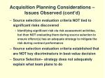 acquisition planning considerations issues observed cont d