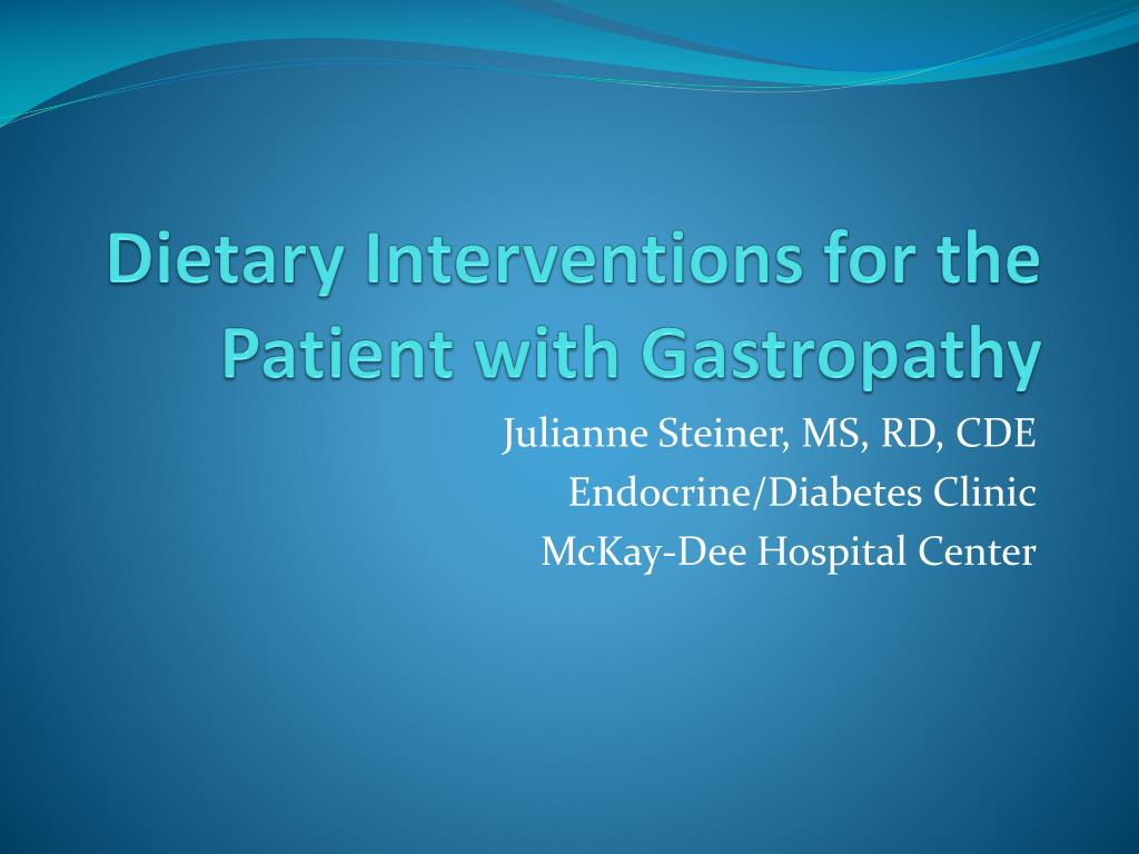 dietary interventions for the patient with gastropathy l.