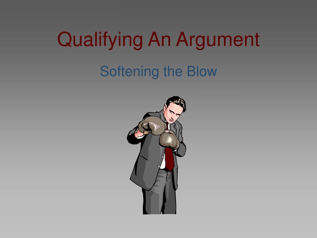 qualifying an argument l.